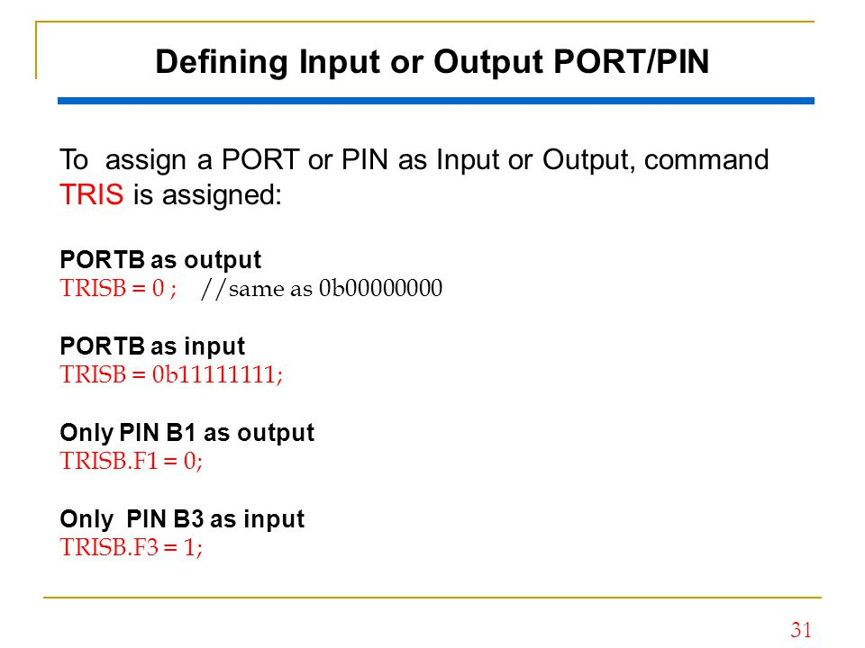Defining Input or Output PORT/PIN