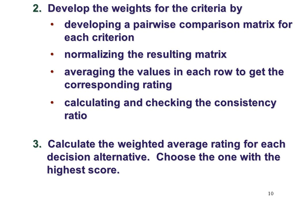 2. Develop the weights for the criteria by