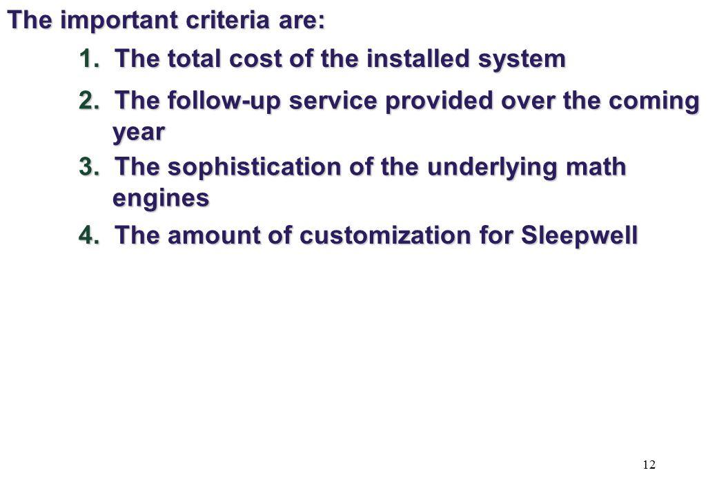 The important criteria are: