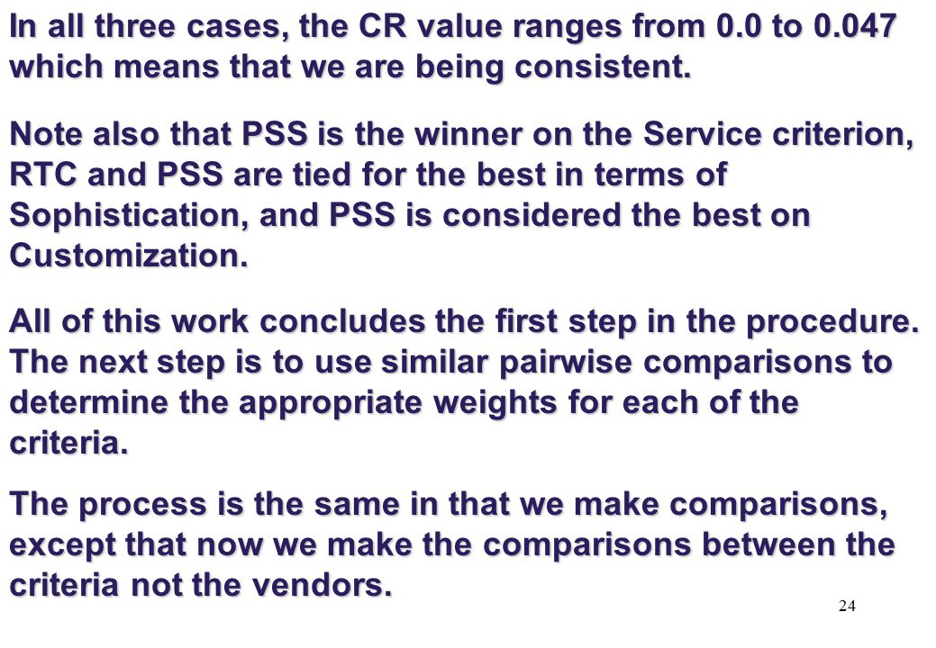 seg 7410 In all three cases, the CR value ranges from 0.0 to 0.047 which means that we are being consistent.