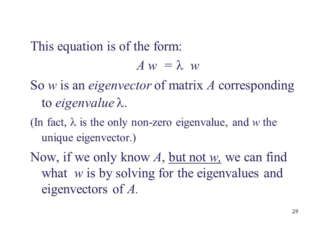 This equation is of the form: A w = l w