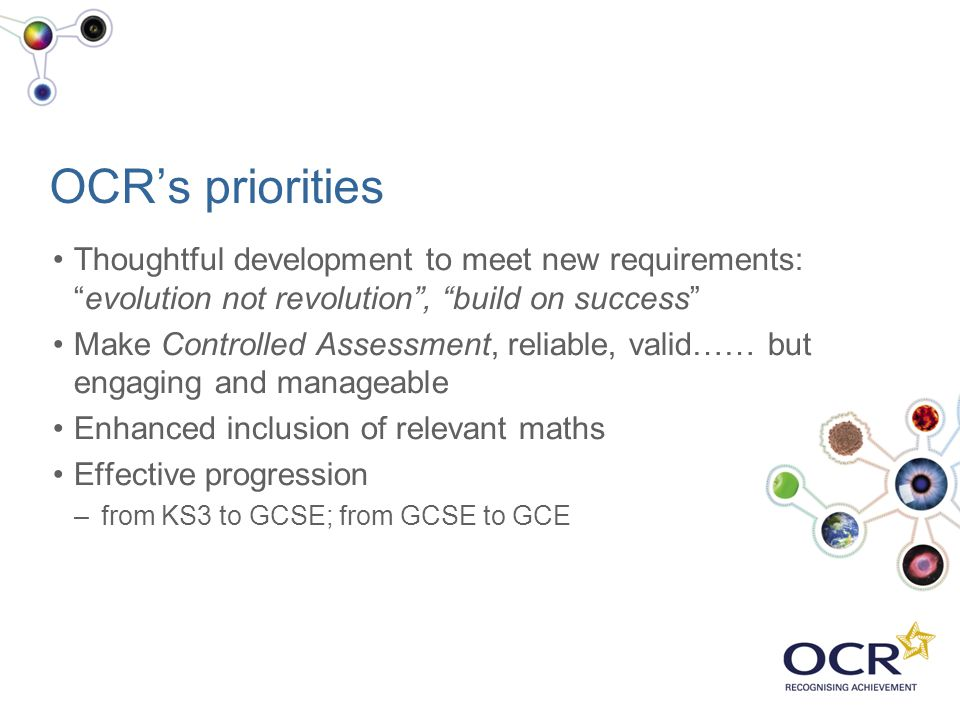 OCR's priorities Thoughtful development to meet new requirements: evolution not revolution , build on success