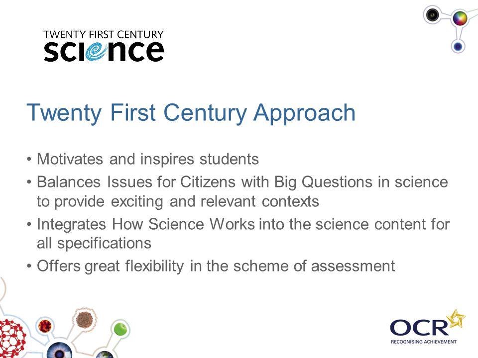 Twenty First Century Approach