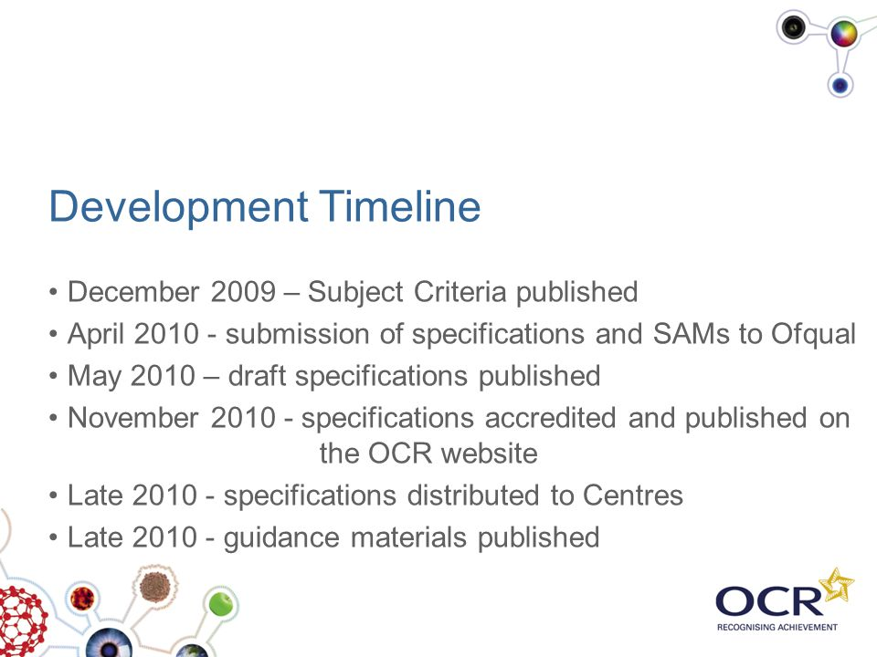 Development Timeline December 2009 – Subject Criteria published