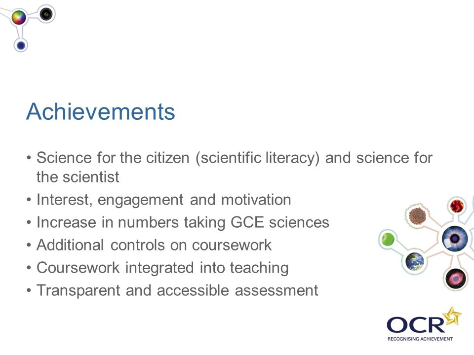 Achievements Science for the citizen (scientific literacy) and science for the scientist. Interest, engagement and motivation.