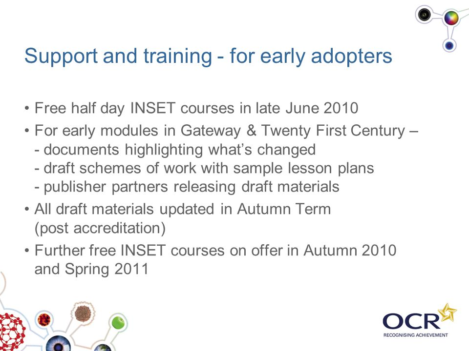 Support and training - for early adopters