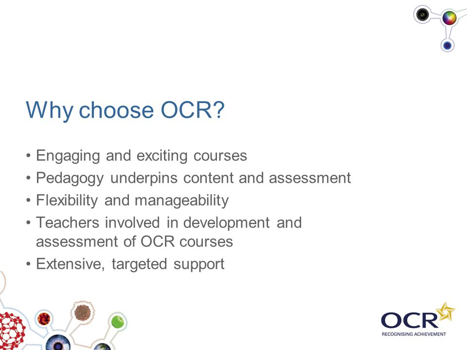 Why choose OCR Engaging and exciting courses
