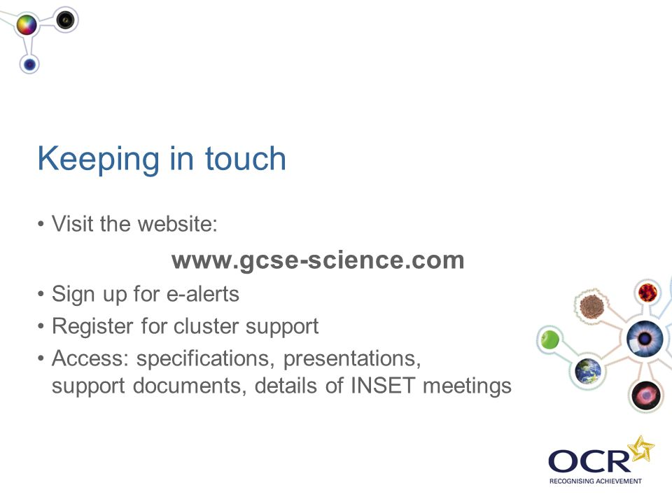 Keeping in touch www.gcse-science.com Visit the website: