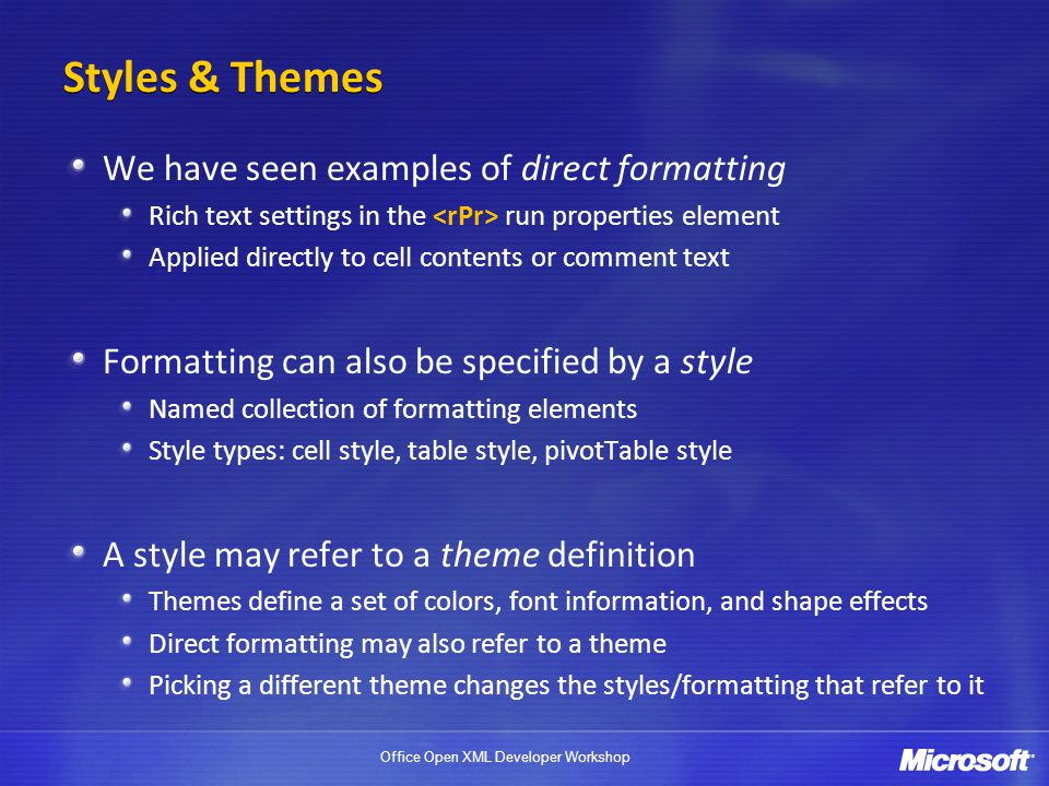 Styles & Themes We have seen examples of direct formatting