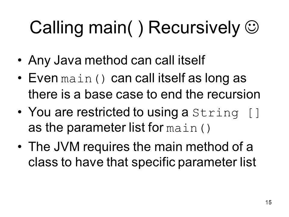 Calling main( ) Recursively 