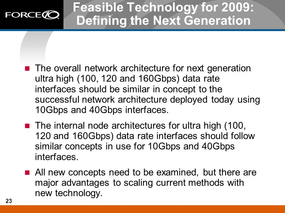 Feasible Technology for 2009: Defining the Next Generation