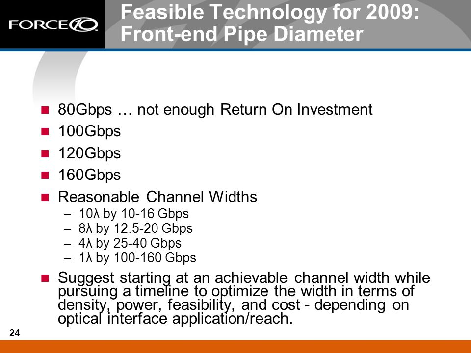 Feasible Technology for 2009: Front-end Pipe Diameter