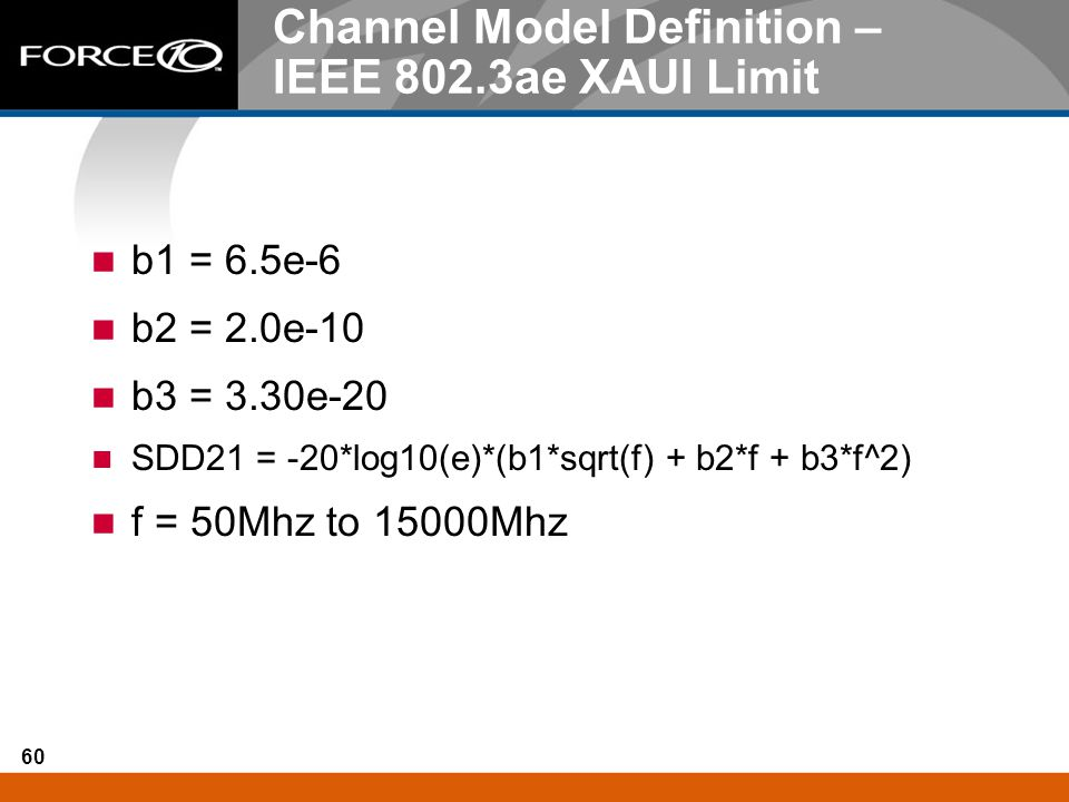 Channel Model Definition – IEEE 802.3ae XAUI Limit