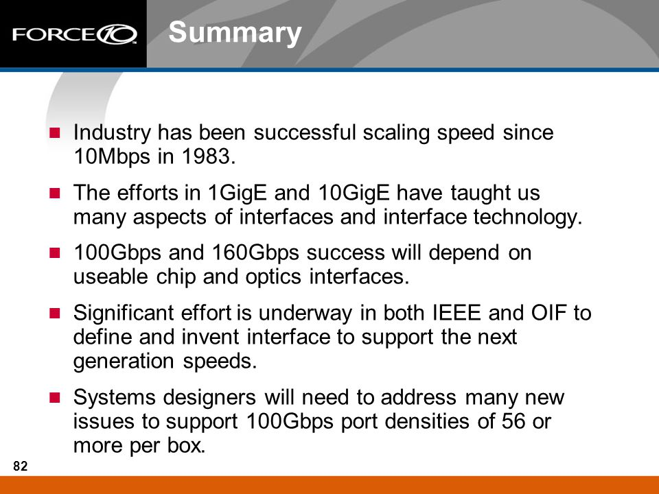 Summary Industry has been successful scaling speed since 10Mbps in