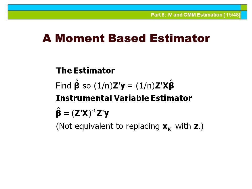 A Moment Based Estimator