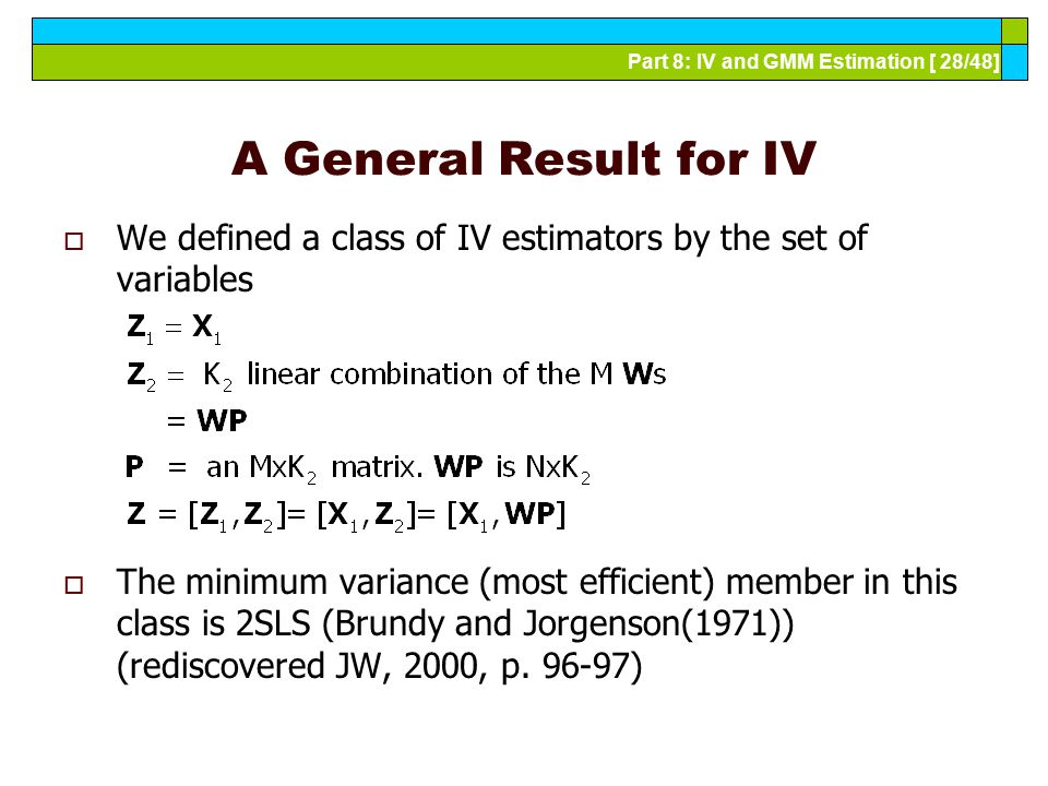 A General Result for IV We defined a class of IV estimators by the set of variables.