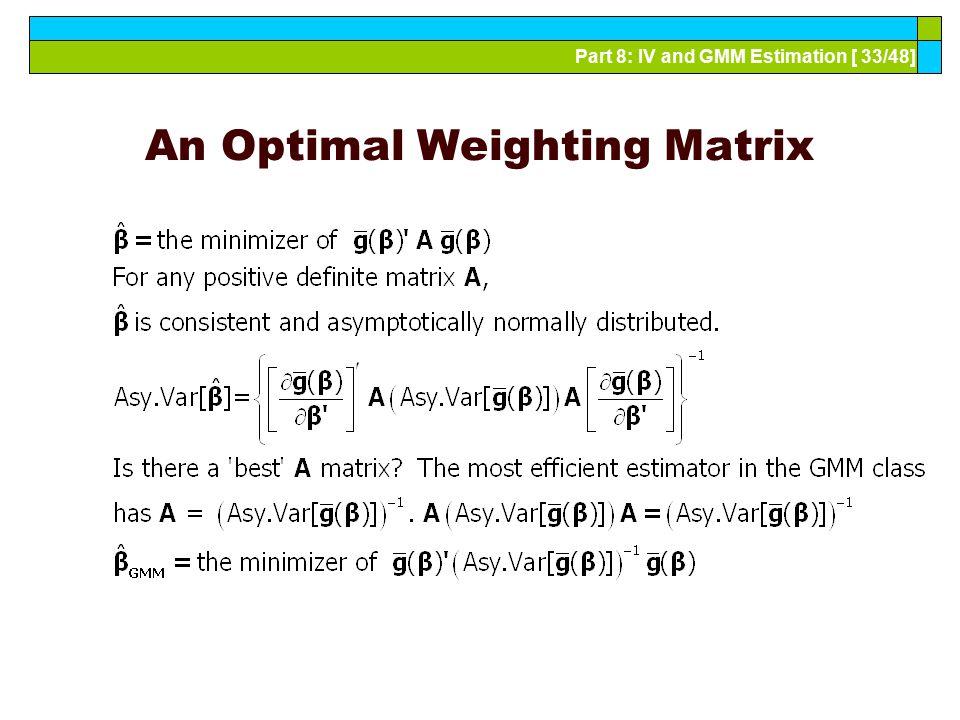 An Optimal Weighting Matrix