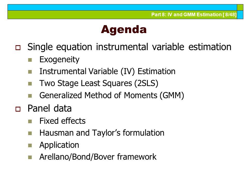 Agenda Single equation instrumental variable estimation Panel data