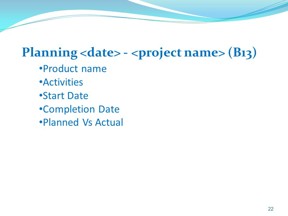 Planning <date> - <project name> (B13)
