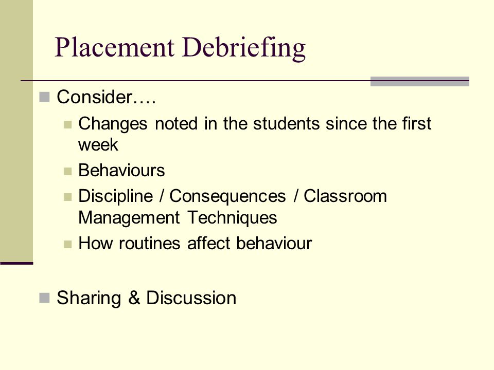Placement Debriefing Consider…. Sharing & Discussion