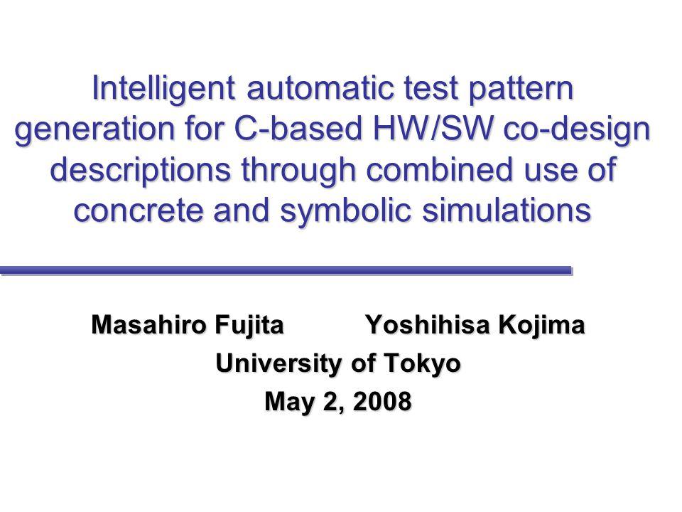 Masahiro Fujita Yoshihisa Kojima University of Tokyo May 2, 2008