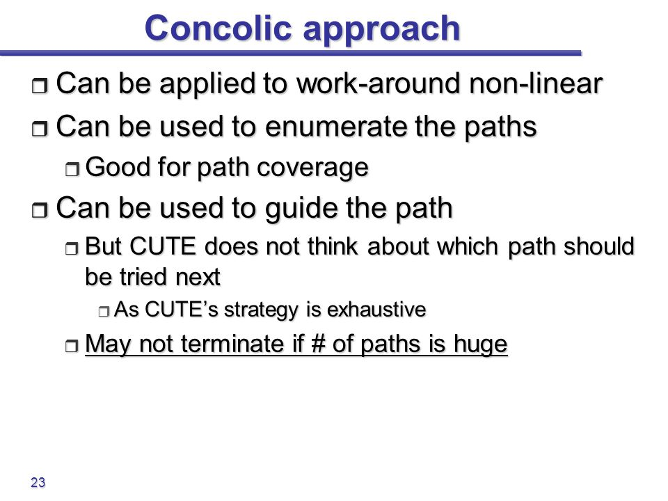 Concolic approach Can be applied to work-around non-linear