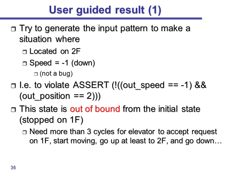 User guided result (1) Try to generate the input pattern to make a situation where. Located on 2F.
