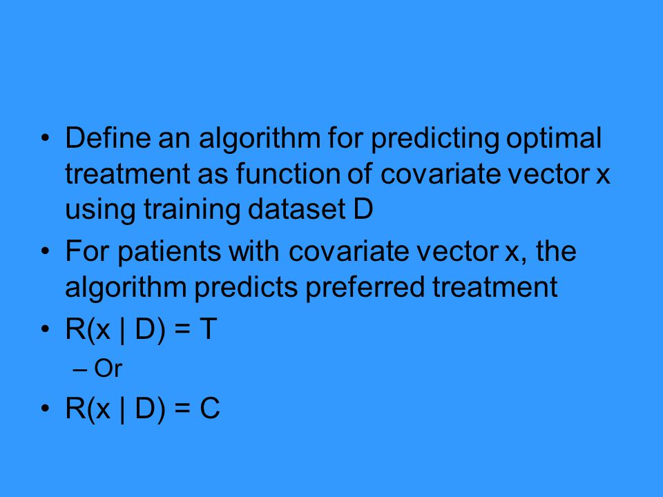Define an algorithm for predicting optimal treatment as function of covariate vector x using training dataset D