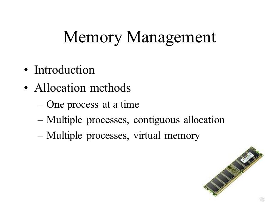 Memory Management Introduction Allocation methods