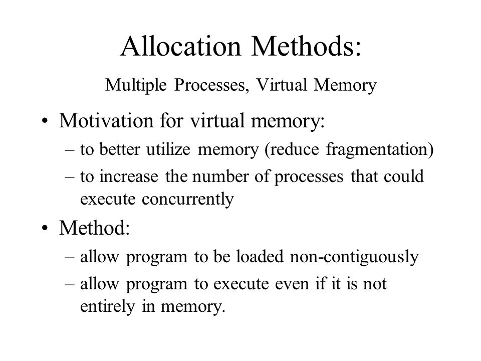 Allocation Methods: Multiple Processes, Virtual Memory