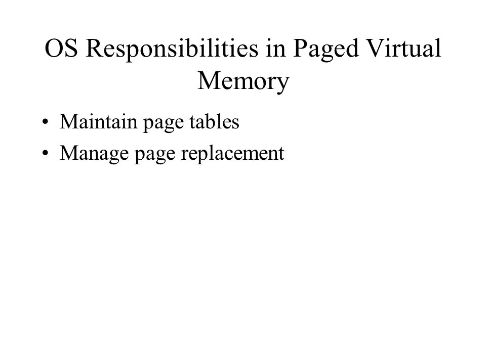 OS Responsibilities in Paged Virtual Memory