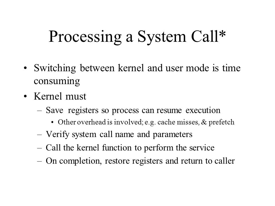 Processing a System Call*