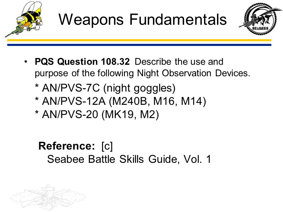 Weapons Fundamentals PQS Question 108.32 Describe the use and purpose of the following Night Observation Devices.