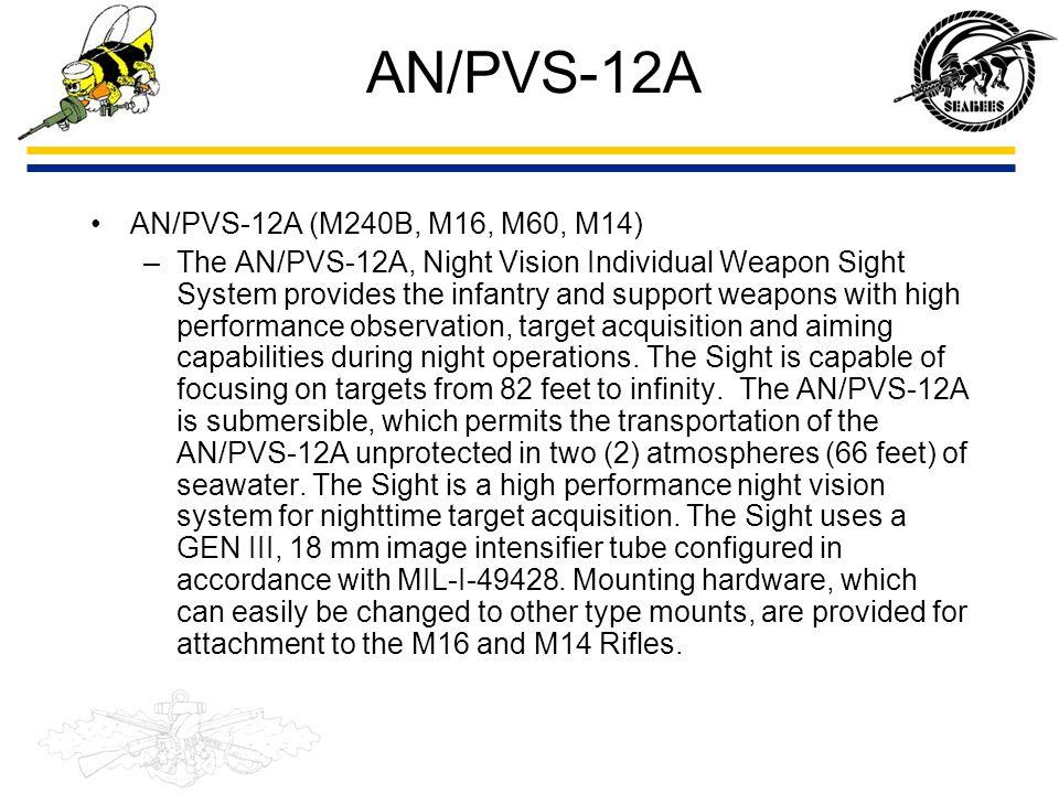 AN/PVS-12A AN/PVS-12A (M240B, M16, M60, M14)