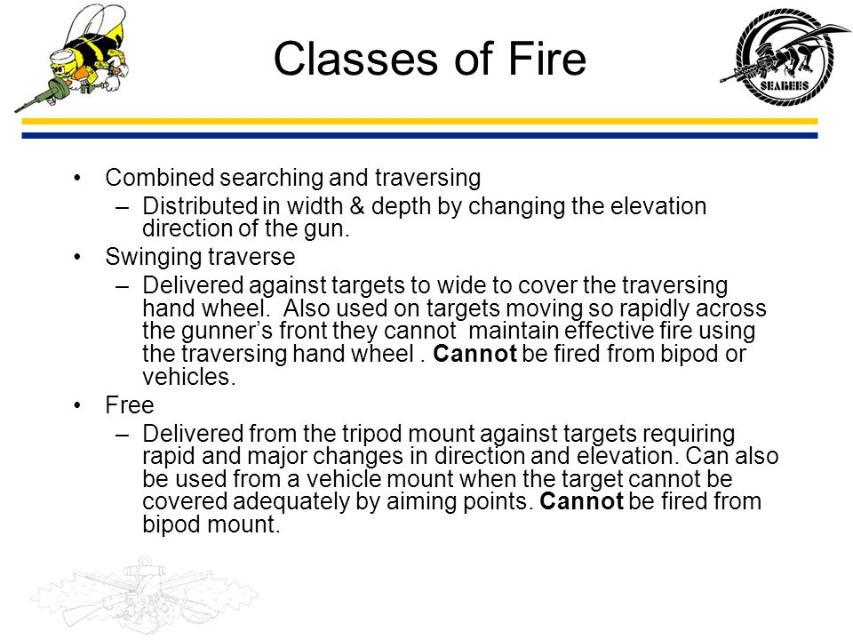 Classes of Fire Combined searching and traversing