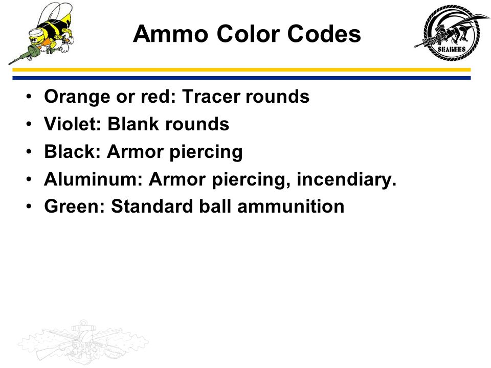 Ammo Color Codes Orange or red: Tracer rounds Violet: Blank rounds