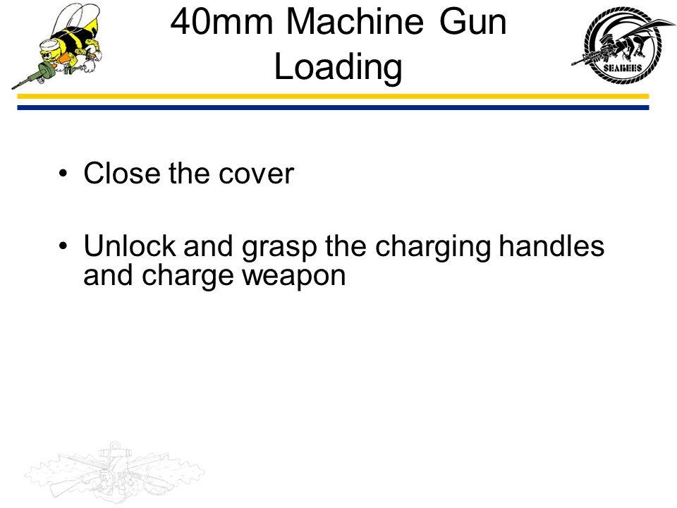 40mm Machine Gun Loading Close the cover