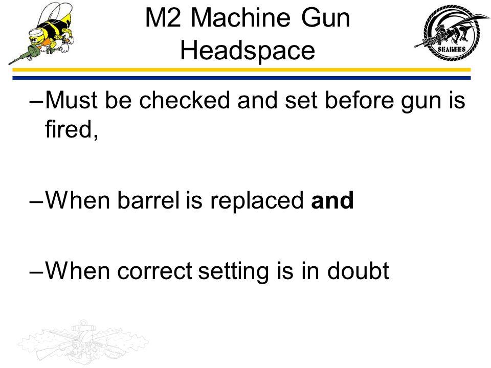 M2 Machine Gun Headspace