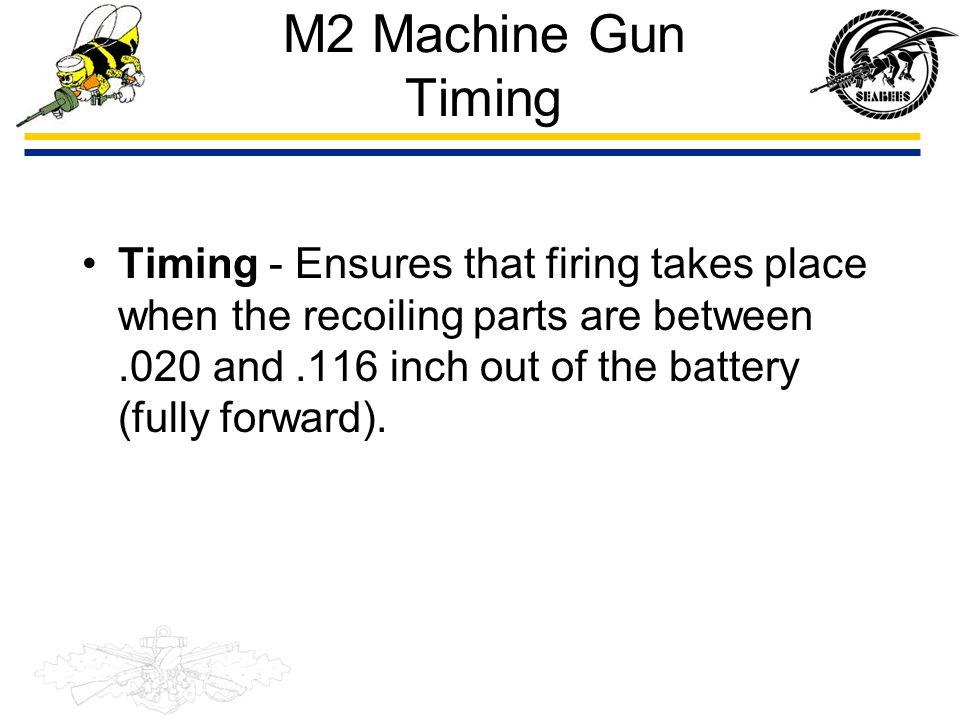 M2 Machine Gun Timing