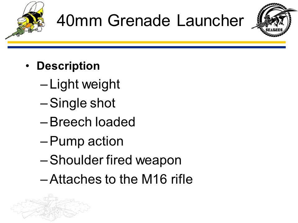 40mm Grenade Launcher Light weight Single shot Breech loaded