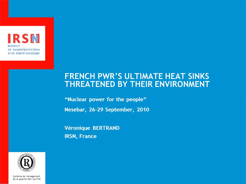 FRENCH PWR'S ULTIMATE HEAT SINKS THREATENED BY THEIR ENVIRONMENT