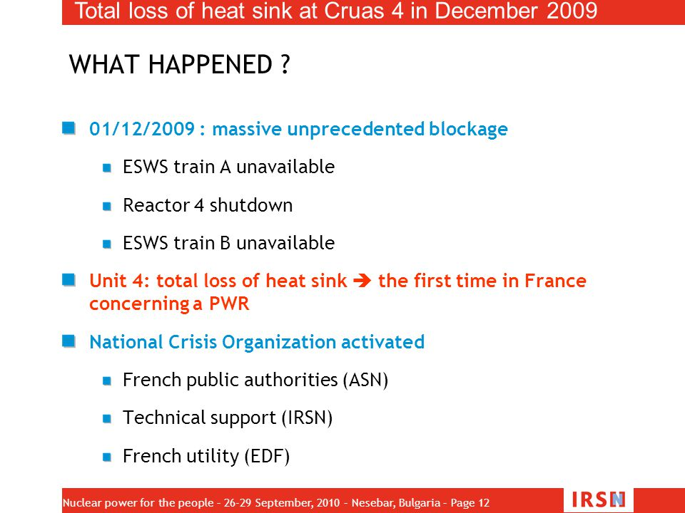 WHAT HAPPENED Total loss of heat sink at Cruas 4 in December 2009
