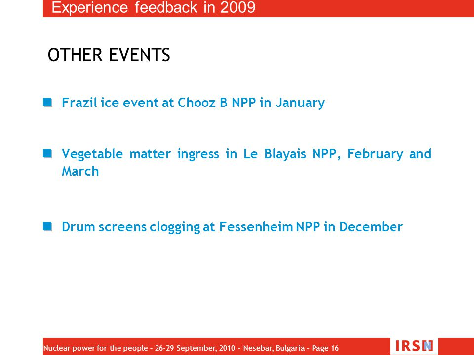 OTHER EVENTS Experience feedback in 2009
