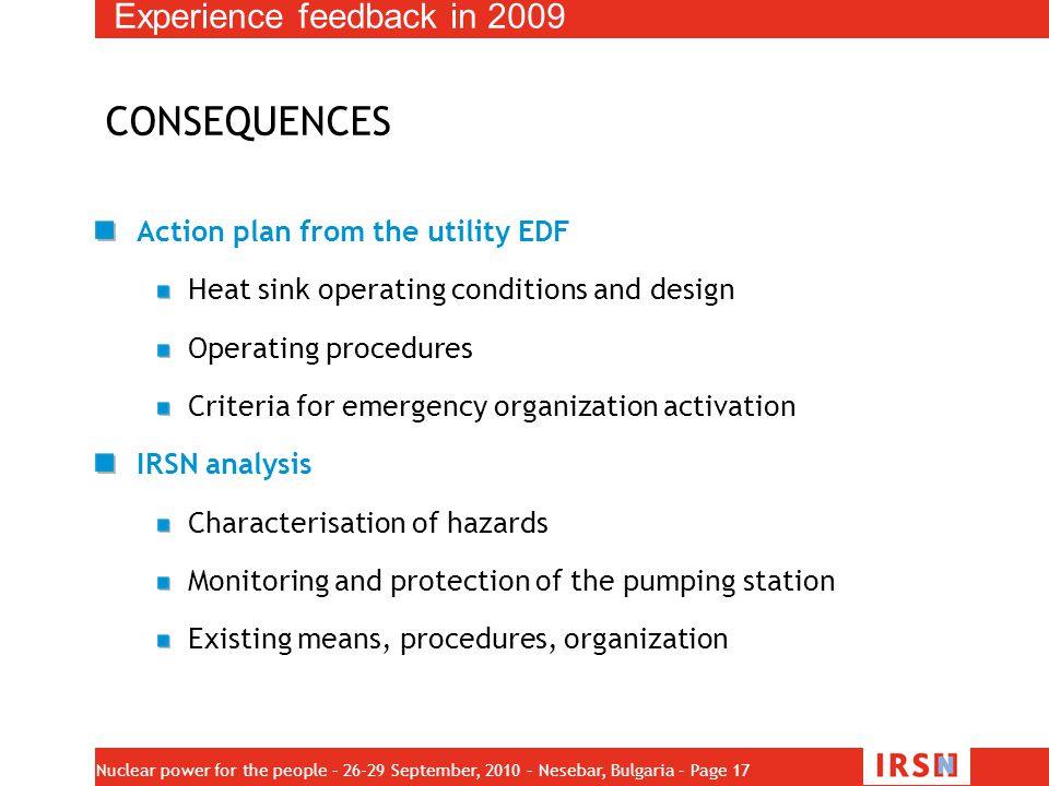 CONSEQUENCES Experience feedback in 2009