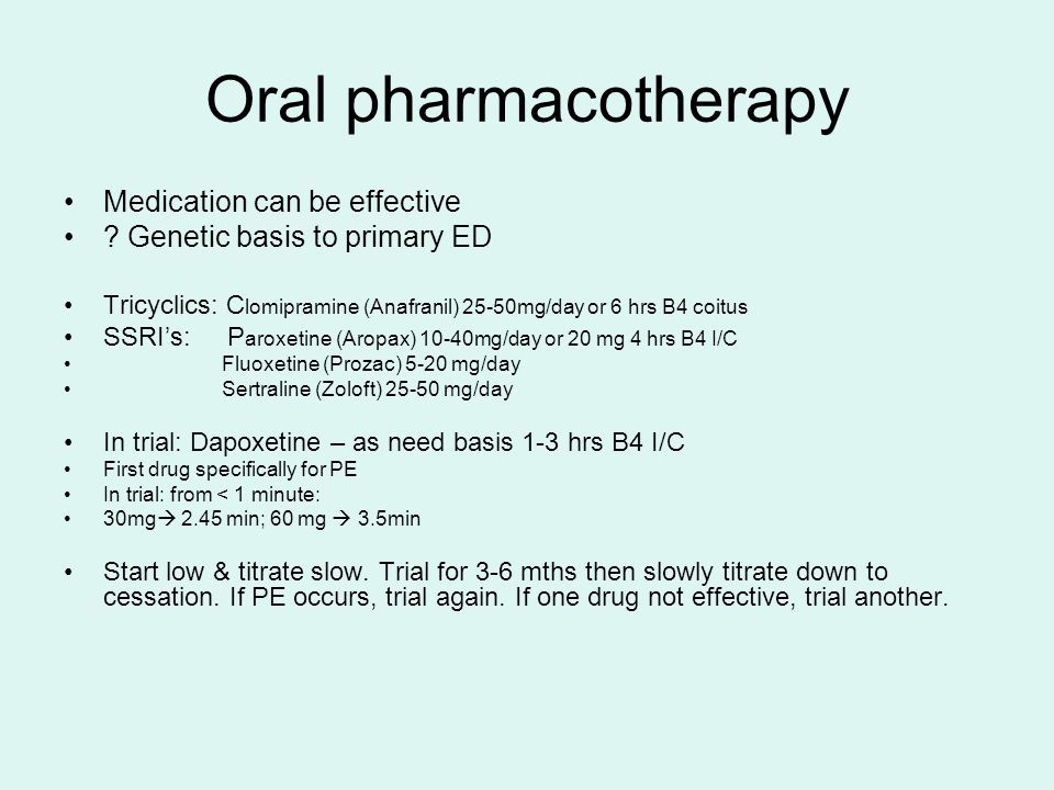 Oral pharmacotherapy Medication can be effective