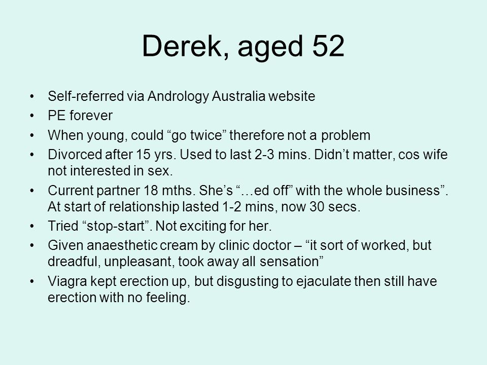 Derek, aged 52 Self-referred via Andrology Australia website