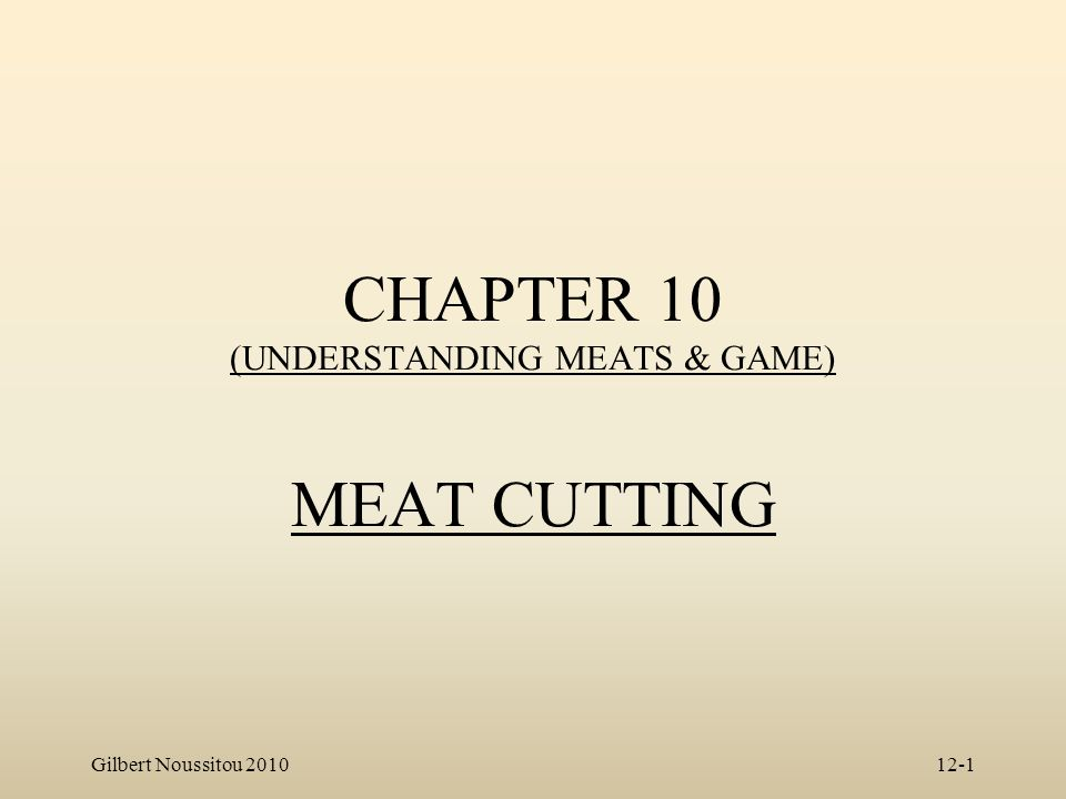 CHAPTER 10 (UNDERSTANDING MEATS & GAME) MEAT CUTTING