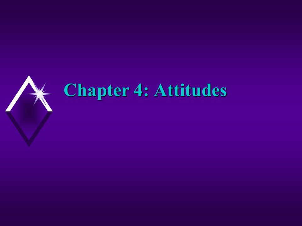 Chapter 4: Attitudes