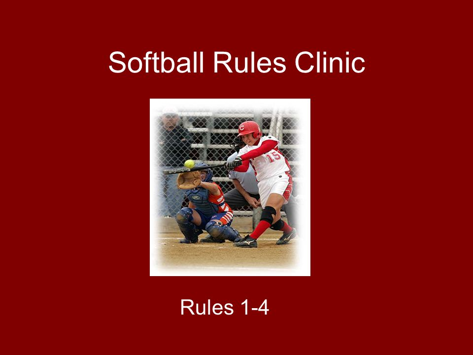 Softball Rules Clinic Rules 1-4