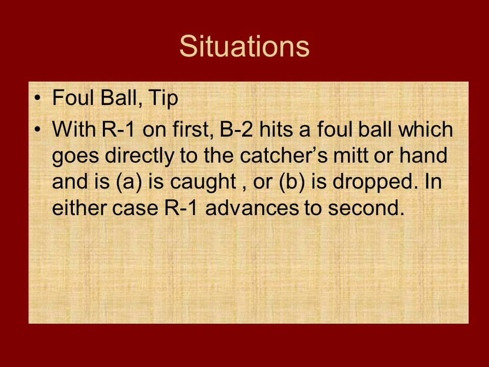 Situations Foul Ball, Tip